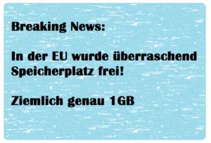 Bei der EU wurde überraschend Speicherplatz frei: Ziemlich genau 1 GB. Brexit Humor